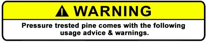 Pressure Treated Pine Warnings